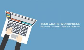 Temi WordPress Gratis, una lista di ottimi template per te.