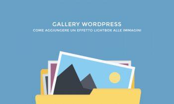 Gallery WordPress, come aggiungere un effetto lightbox alla galleria immagini senza plugin.