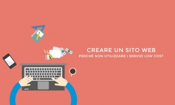 Creare un sito web, perché non dovresti utilizzare i servizi low cost