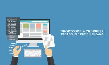 Shortcode WordPress, cosa sono e come si creano?