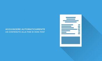 Come aggiungere automaticamente un contenuto alla fine di ogni articolo WordPress