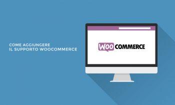 Come aggiungere il supporto WooCommerce