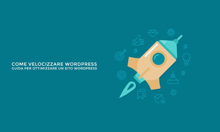 Come velocizzare sito WordPress