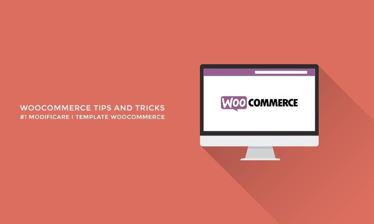 Come modificare i template WooCommerce